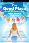 The Good Place and Philosophy (Popular Culture and Philosophy #130) Cover Image