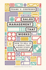 Sales Management That Works: How to Sell in a World That Never Stops Changing Cover Image