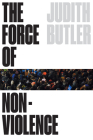 The Force of Nonviolence: The Ethical in the Political Cover Image