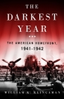 The Darkest Year: The American Home Front 1941-1942 Cover Image