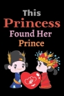 This princess Found her Prince: Beautiful Designed Valentine Notebook You Can Gift Your Lovers Cover Image