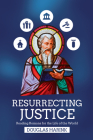Resurrecting Justice: Reading Romans for the Life of the World Cover Image