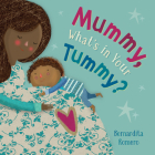 Mummy, What's in Your Tummy? Cover Image