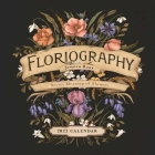 Floriography 2022 Wall Calendar: Secret Meaning of Flowers Cover Image