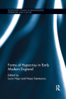 Forms of Hypocrisy in Early Modern England (Routledge Studies in Renaissance Literature and Culture) Cover Image