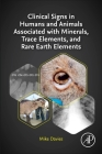 Clinical Signs in Humans and Animals Associated with Minerals, Trace Elements and Rare Earth Elements Cover Image