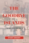 The Goodbye Islands: Tongan Redux Cover Image