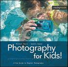 Photography for Kids!: A Fun Guide to Digital Photography Cover Image