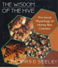 The Wisdom of the Hive: The Social Physiology of Honey Bee Colonies Cover Image