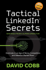 Tactical Linkedin Secrets: Dominate in an Age of Noise, Competition and Attention Market Share Cover Image