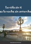 La vida sin ti es la noche sin antorcha Cover Image