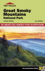 Top Trails: Great Smoky Mountains National Park: 50 Must-Do Hikes for Everyone Cover Image