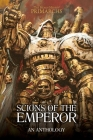 Scions of the Emperor: An Anthology (The Horus Heresy: Primarchs) Cover Image