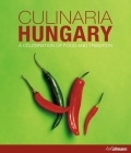 Culinaria Hungary: A Celebration of Food and Tradition Cover Image