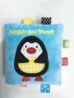 Penguin and Friends: A Soft and Fuzzy Book Just for Baby! (Friends Cloth Books) Cover Image