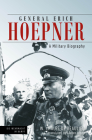 General Erich Hoepner: A Military Biography (Die Wehrmacht Im Kampf) Cover Image
