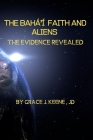The Bahá'í Faith and Aliens: The Evidence Revealed Cover Image