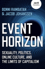 Event Horizon: Sexuality, Politics, Online Culture, and the Limits of Capitalism Cover Image