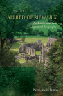 Aelred of Rievaulx (1110-1167): An Existential and Spiritual Biography Cover Image