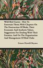 Wild Bird Guests - How To Entertain Them; With Chapters On The Destruction Of Birds, Their Economic And Aesthetic Values, Suggestions For Dealing With Cover Image
