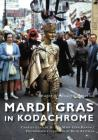 Mardi Gras in Kodachrome (Images of Modern America) Cover Image