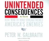 Unintended Consequences: How War in Iraq Strengthened America's Enemies Cover Image