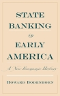 State Banking in Early America: A New Economic History Cover Image