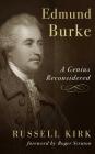 Edmund Burke: A Genius Reconsidered Cover Image