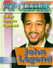 John Legend (Popular Culture: A View from the Paparazzi) Cover Image