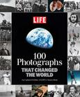 LIFE 100 Photographs that Changed the World: An Updated Edition of LIFE's Classic Book Cover Image