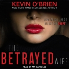 The Betrayed Wife Lib/E Cover Image