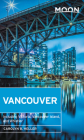 Moon Vancouver: Including Victoria, Vancouver Island & Whistler (Travel Guide) Cover Image