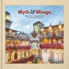 Myth and Mirage: Inland Southern California, Birthplace of the Spanish Colonial Revival Cover Image