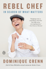 Rebel Chef: In Search of What Matters Cover Image
