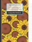 Composition Notebook: Blue and Yellow Cute Sunflower College Ruled Notebook for Girls, Kids, School, Students and Teachers (Sunflower Gifts) Cover Image