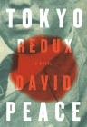 Tokyo Redux: A novel (Tokyo Trilogy #3) Cover Image