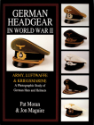 German Headgear in World War II: Army/Luftwaffe/Kriegsmarine: A Photographic Study of German Hats and Helmets Cover Image