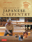 Genius of Japanese Carpentry: Secrets of an Ancient Craft Cover Image