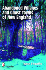 Abandoned Villages and Ghost Towns of New England Cover Image