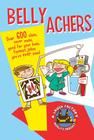 Belly Achers: Over 600 Clean, Never Mean, Good for Your Bean, Funniest Jokes You've Ever Seen. Cover Image