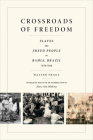 Crossroads of Freedom: Slaves and Freed People in Bahia, Brazil, 1870-1910 Cover Image