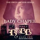 The Lady Chapel (Owen Archer #2) Cover Image