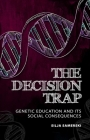 The Decision Trap: Genetic Education and Its Social Consequences Cover Image