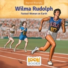 Wilma Rudolph: Fastest Woman on Earth Cover Image