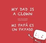 My Dad Is a Clown / Mi Papá Es Un Payaso Cover Image