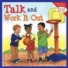 Talk and Work It Out (Learning to Get Along®) Cover Image