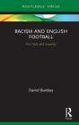 Racism and English Football: For Club and Country (Routledge Focus on Sport) Cover Image