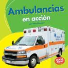 Ambulancias En Acción (Ambulances on the Go) Cover Image
