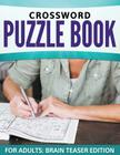 Crossword Puzzle Book For Adults: Brain Teaser Edition Cover Image