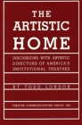 The Artistic Home: Discussions with Artistic Directors of America's Institutional Theatres Cover Image